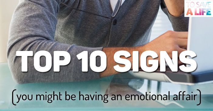 Top 10 Signs that You Might Be Having An Emotional Affair